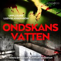 Ondskans vatten - Gösta Emtestam,Lennart Emtestam