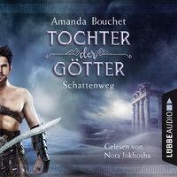 Tochter der Götter - Band 3: Schattenweg - Amanda Bouchet