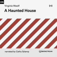A Haunted House - Virginia Woolf