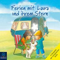 Ferien mit Laura und ihrem Stern: Lauras Ferien / Lauras erste Übernachtung / Laura und der Ferienhund - Klaus Baumgart