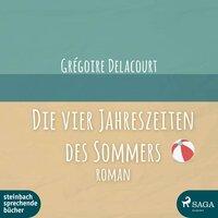 Die vier Jahreszeiten des Sommers - Grégoire Delacourt