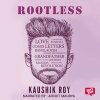 Rootless - Kaushik Roy