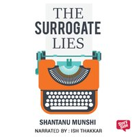The Surrogate Lies - Shantanu Munshi