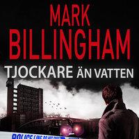 Tjockare än vatten - Mark Billingham
