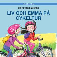 Liv och Emma: Liv och Emma på cykeltur - Line Kyed Knudsen