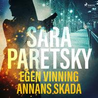 Egen vinning annans skada - Sara Paretsky