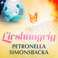 Livshungrig - Petronella Simonsbacka