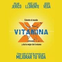 Vitamina X - Jesús Vega de la Falla, Pilar Jericó, José Luis Llorente Gento