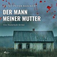 Der Mann meiner Mutter - Heinz-Peter Baecker