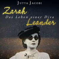 Zarah Leander: Das Leben einer Diva - Jutta Jacobi