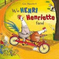 Wie Henri Henriette fand - Cee Neudert