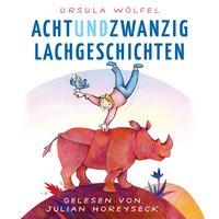 Achtundzwanzig Lachgeschichten - Ursula Wölfel