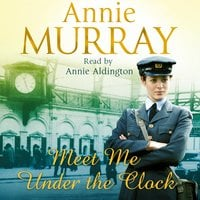 Meet Me Under the Clock - Annie Murray
