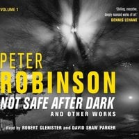 Not Safe After Dark Volume One - Peter Robinson