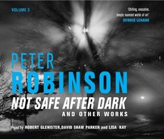 Not Safe After Dark Volume Three - Peter Robinson