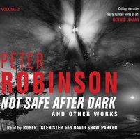 Not Safe After Dark Volume Two - Peter Robinson
