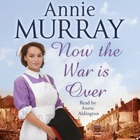 Now The War Is Over - Annie Murray