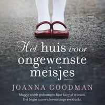 Het huis voor ongewenste meisjes - Joanna Goodman