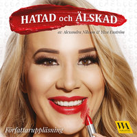 Hatad och älskad - Alexandra Nilsson,Ylva Enström