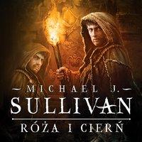 Róża i cierń - Michael James Sullivan