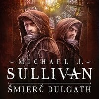Śmierć Dulgath - Michael James Sullivan