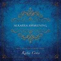 Alkarra Awakening - Katie Cross