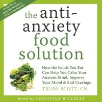 The Anti-Anxiety Food Solution - Trudy Scott