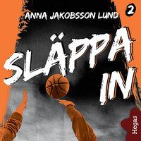 Utanför plan 2: Släppa in - Anna Jakobsson Lund