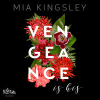 Vengeance is his - Mia Kingsley