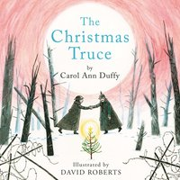 The Christmas Truce - Carol Ann Duffy
