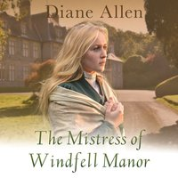 The Mistress of Windfell Manor - Diane Allen