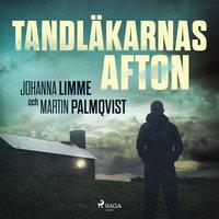 Tandläkarnas afton - Johanna Limme, Martin Palmqvist