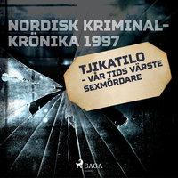 Tjikatilo - vår tids värste sexmördare - Diverse