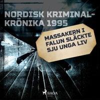 Massakern i Falun släckte sju unga liv - Diverse