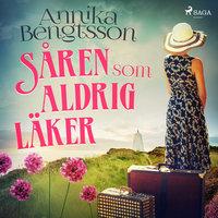 Såren som aldrig läker - Annika Bengtsson