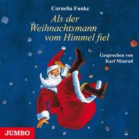 Als der Weihnachtsmann vom Himmel fiel - Cornelia Funke