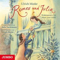 Romeo und Julia - Ulrich Maske
