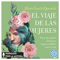 El viaje de las mujeres - Elena García Quevedo