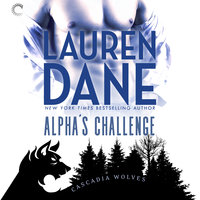 Alpha's Challenge: Cascadia Wolves, #5 - Lauren Dane