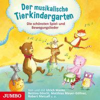 Der musikalische Tierkindergarten - Robert Metcalf, Ulrich Maske