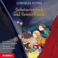 Geheimversteck und Geisterstunde - Cornelia Funke