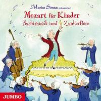 Mozart für Kinder: Nachtmusik und Zauberflöte - Marko Simsa