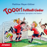 Tooor! Fußball-Lieder - Matthias Meyer-Göllner