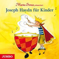 Joseph Haydn für Kinder - Marko Simsa