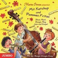 Mit Ketchup und Pommes Frites - Marko Simsa