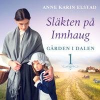 Gården i dalen - Anne Karin Elstad