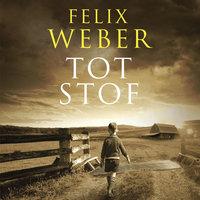 Tot stof - Felix Weber