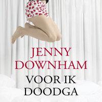 Voor ik doodga - Jenny Downham