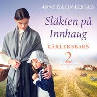 Kärleksbarn - Anne Karin Elstad