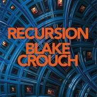 Recursion - Blake Crouch